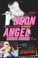 Neon Angel: A Memoir of a Runaway by Cherie Currie