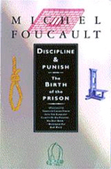Discipline & Punish by Michel Foucault