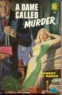 A Dame Called Murder by Robert O. Saber