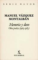 Manuel Vázquez Montalbán - Obra Poética - Memoria y Deseo