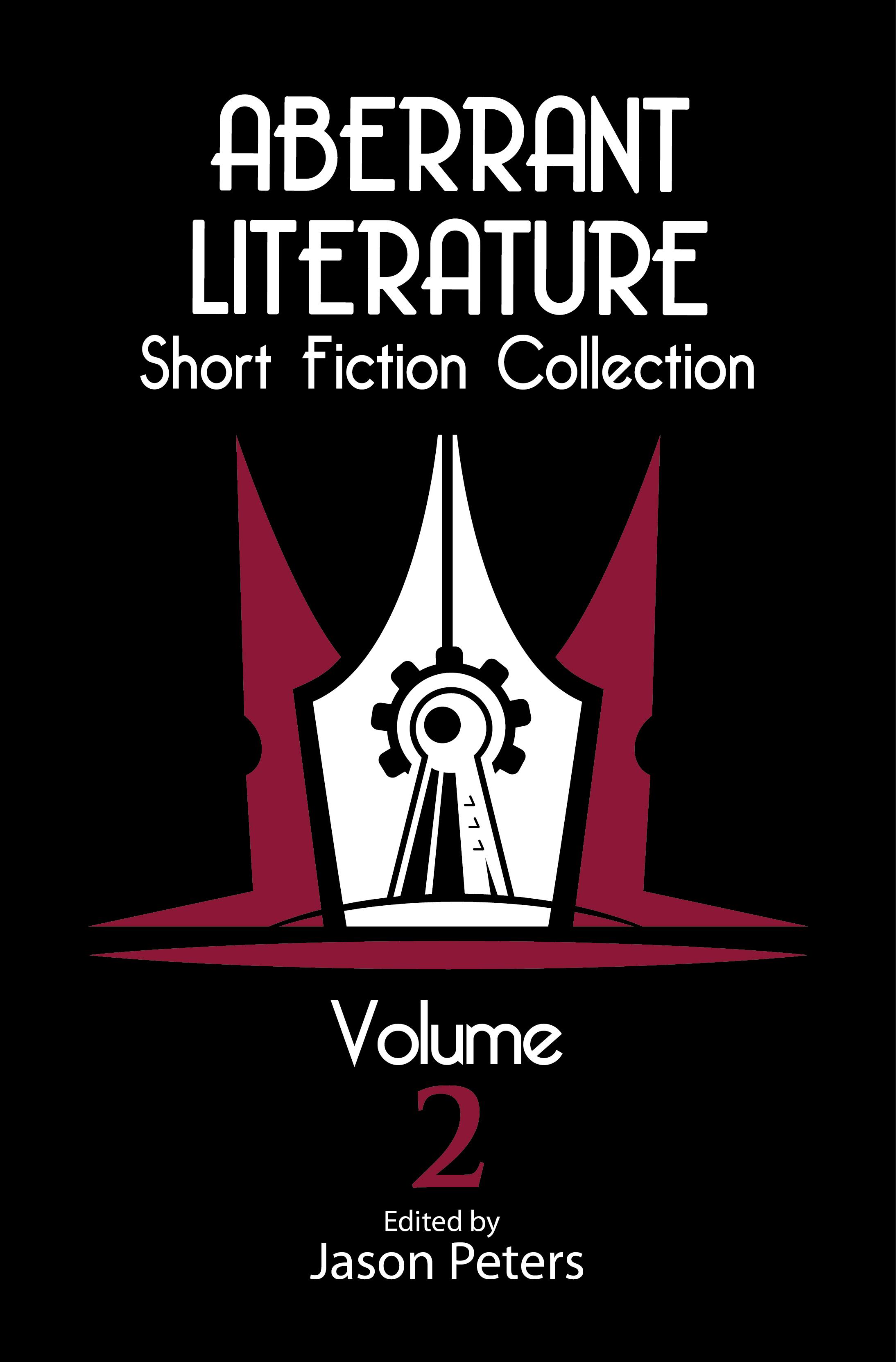 Aberrant Literature Short Fiction Collection Vol. 2 On Sale Now at Amazon.com!
