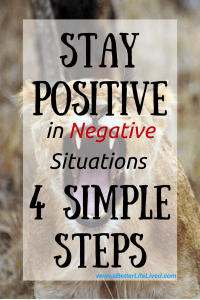 If you can't stay positive and have difficulty reacting positively in negative situation, here are 4 steps to change that!