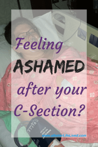 Are you feeling ashamed, or like less of a woman or mother because of your c-section?