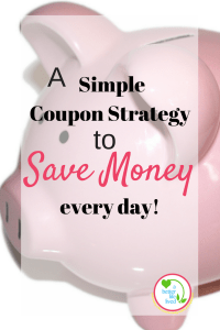 A simple coupon strategy to make saving money with coupons less time consuming and easier!!