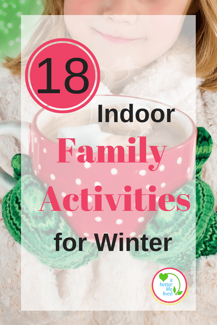 Winter weather making it too difficult to play outside? Here are 18 indoor family activities for winter including creative, active and warm & snuggly ideas!