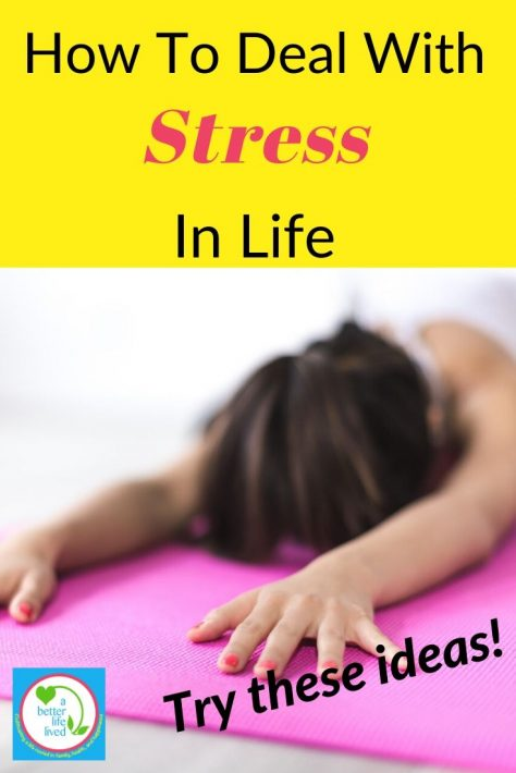 "Image of woman laying forward in child's pose with text overlay ""How to Deal with Stress In Life"""