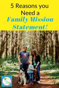 Photo of family in woods with text overlay 5 reasons you need a family mission statement