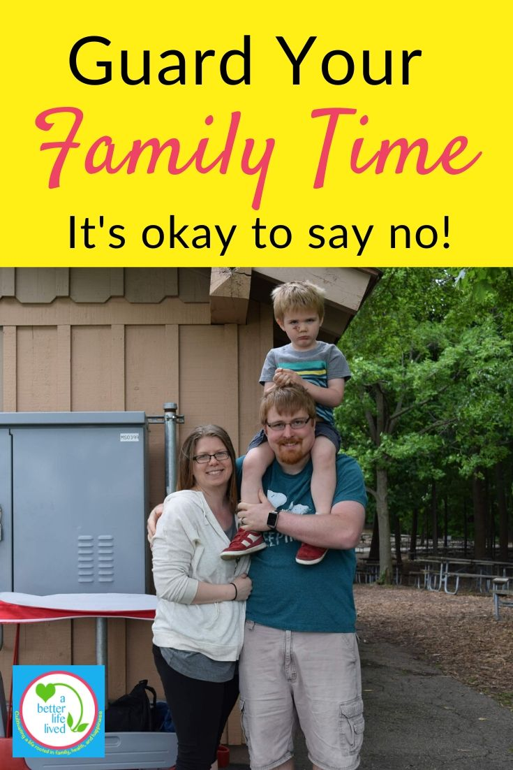 "Mom and Dad with child on dad's shoulders and text overlay ""guard your family time It's okay to say no!"""