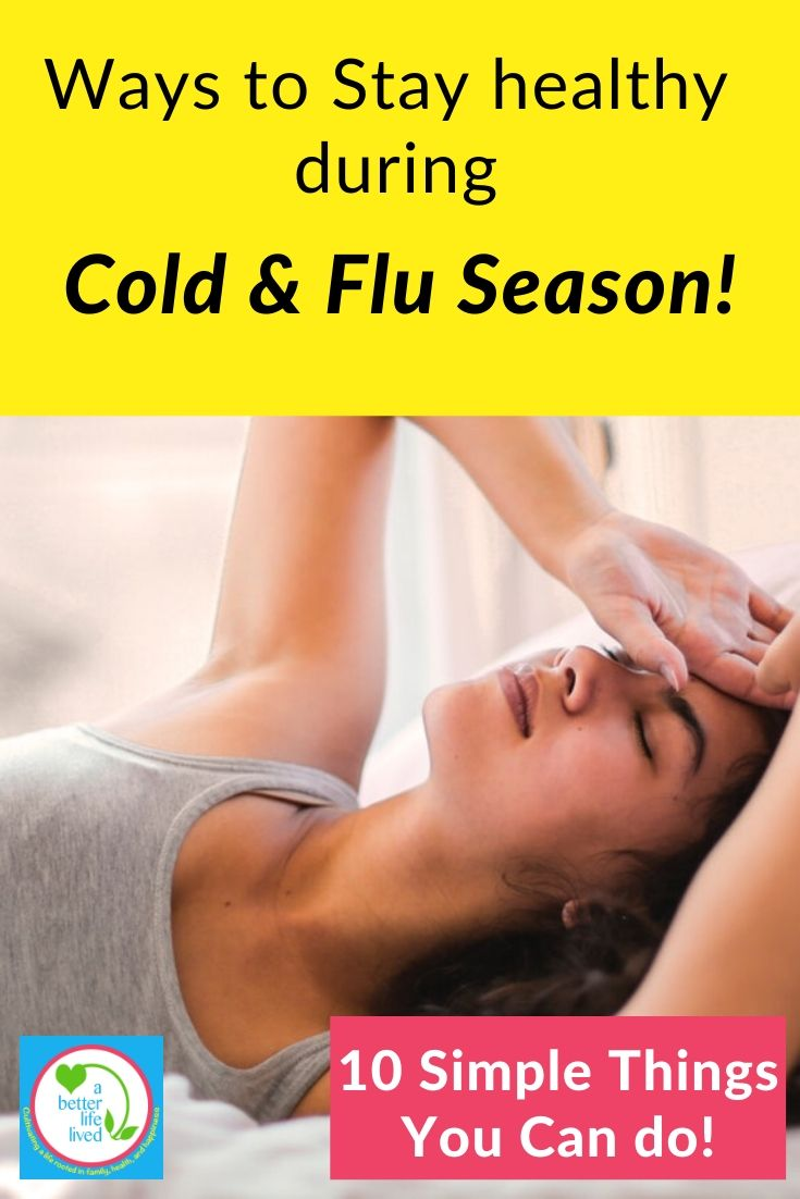 "Sick woman laying down with text overlay ""Ways to Stay healthy during cold and flu season! 10 simple things you can do!"""