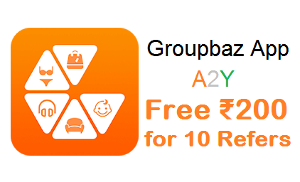 GroupBaz App- Free Rs 200 Paytm Cash for Every 10 Refers