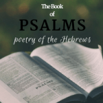 The Book of Psalms the Bible