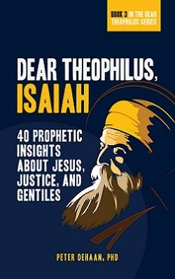 Dear Theophilus, Isaiah: 40 Prophetic Insights about Jesus, Justice, and Gentiles