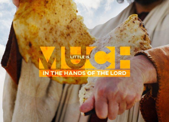 Little is Much in the Hands of the Lord