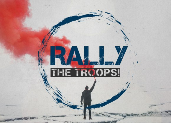Rally The Troops!