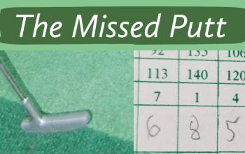 The Missed Putt