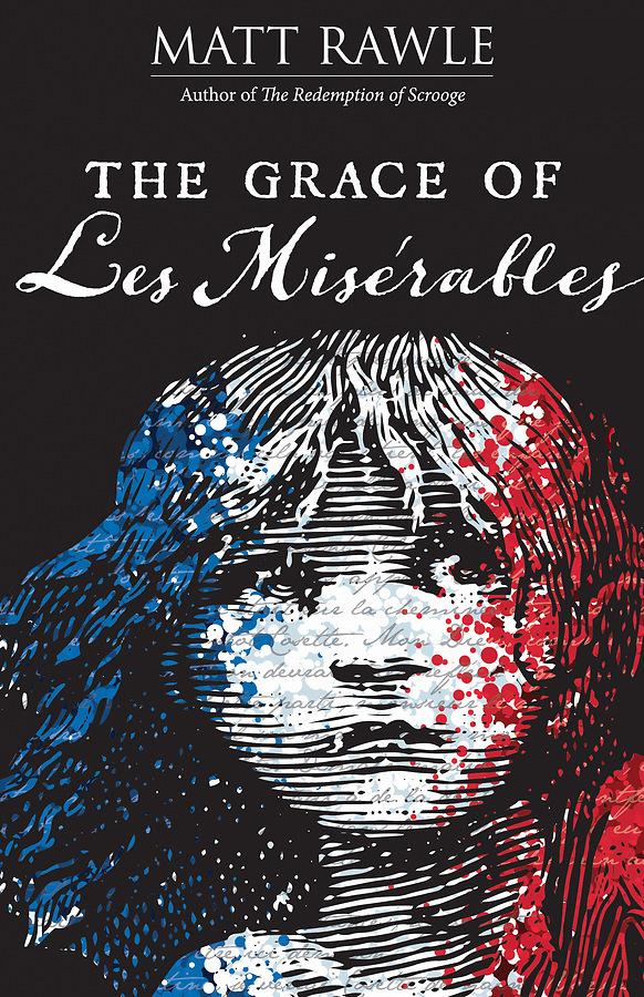 The Grace of Les Miserables · Abingdon Press