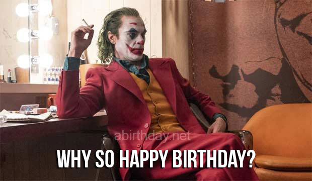 Why So Happy Birthday Joker