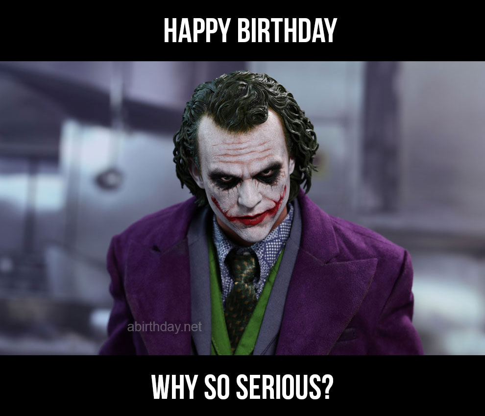 Why So Serious Birthday Meme