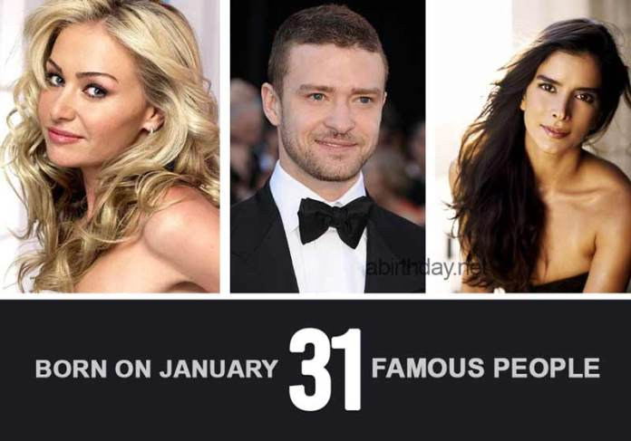 Famous people born January 31