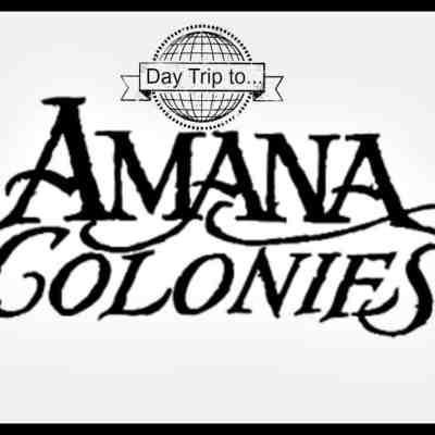 A Day Trip to The Amana Colonies Iowa