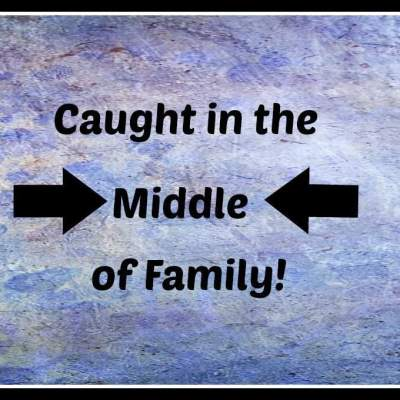 Caught in the Middle of Family – Part 1