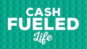 Cash Fueled Life