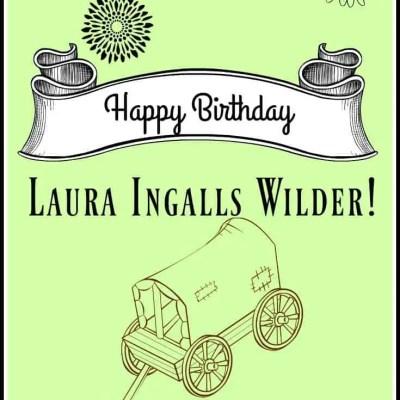 Wishing Writer Laura Ingalls Wilder a Happy 150th Birthday