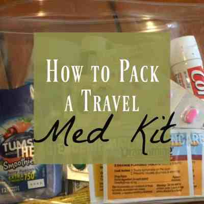 How to Pack a Great Travel Med Kit