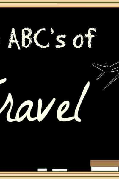 My ABC's of Traveling ~ A Fun Look Back!