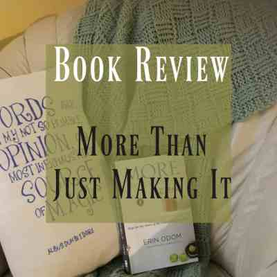 More Than Just Making It ~ Book Review