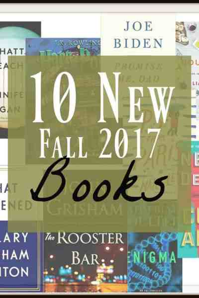 10 New Book Releases Coming Fall 2017~ Be the First to Know!