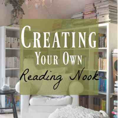 Reading Nook Ideas ~ Creating a Beautiful Reading Spot