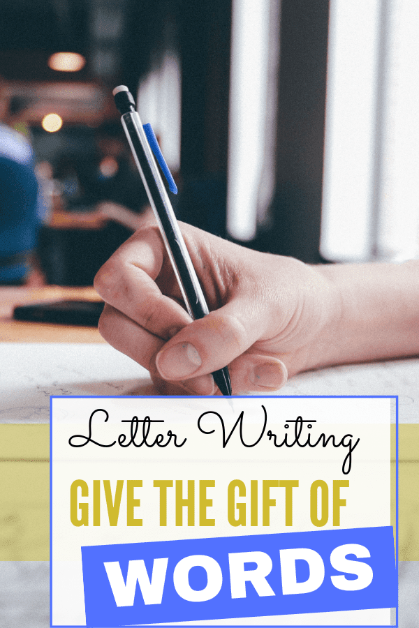 giving the gift of words through letter writing