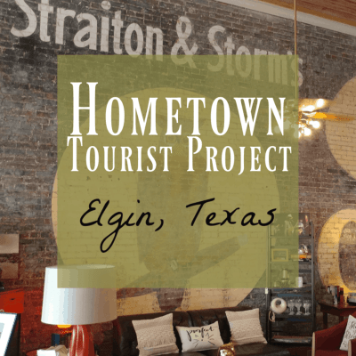 Elgin, TX ~ A Fabulous Day Trip from Austin