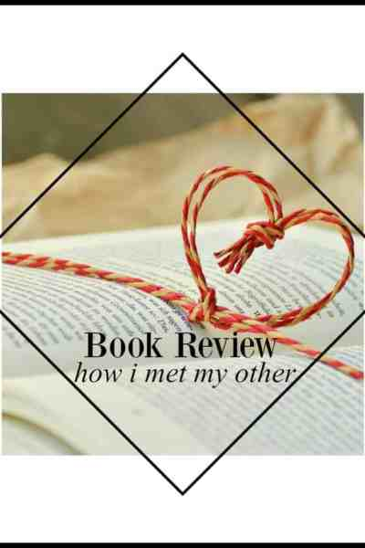 Book Review - How I met my other