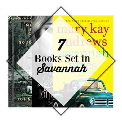 7 Fantastic Books set in Savannah You'll Want to Read