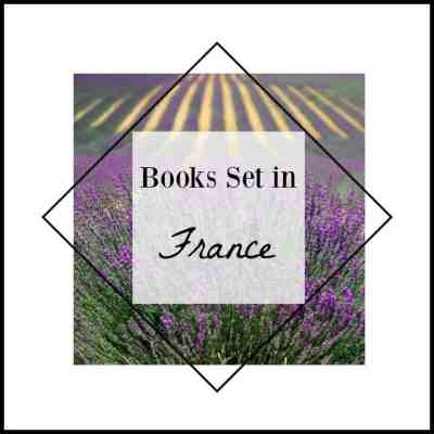 18 Books Set in France ~ You'll want to read!