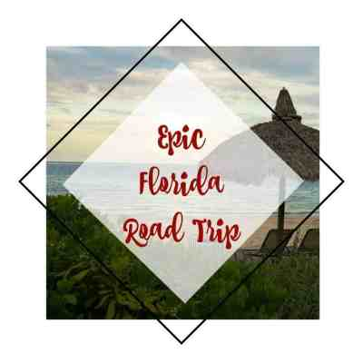 Epic Florida Road Trip – Where to go & What to see!