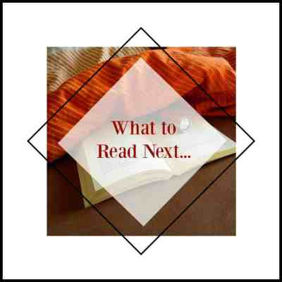What to Read Next…April Book Reviews & Recommendations