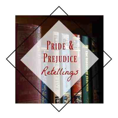 7 Delightful Pride & Prejudice Retellings You Need to Read!