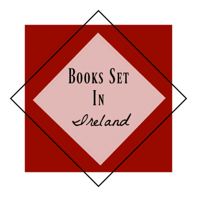 Books Set in Ireland | Irish books You'll Want to Read