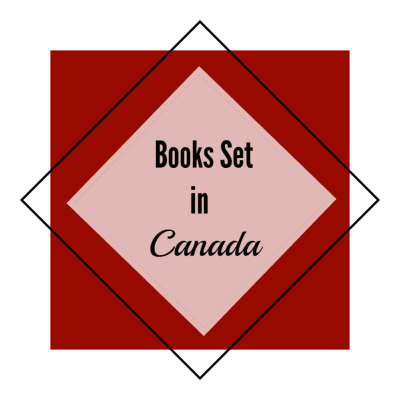17 Awesome books set in Canada | You Need to Read Now