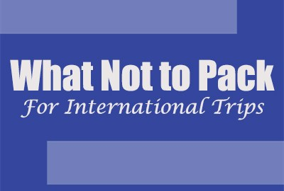 what not to pack for international trips