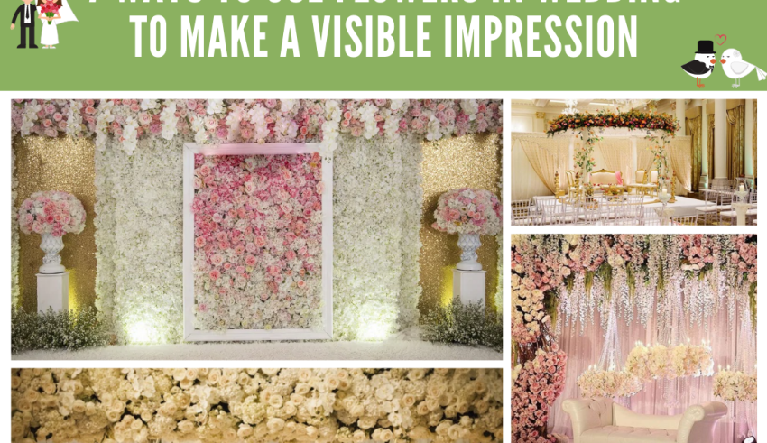 7 Ways to Use Flowers in Wedding to Make a Visible Impression