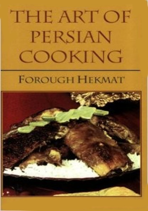 cuisine iranienne  avec le livre the art of persian cooking by Forough Hekmat