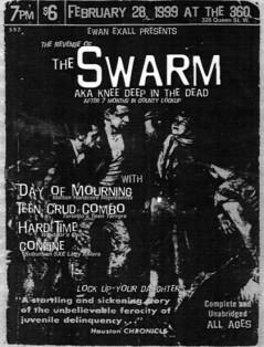 February 28th 1999. The Swarm at The 360 (Toronto, ON). With Day of Mourning, Teen Crud Combo, Hard Time, Confine
