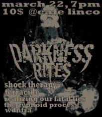 The Zyphoid Process show. March 22nd 2008, at Cafe L'Inconditionnel, Montreal. With Darkness Rites, Shock Therapy, Terracide, Realizing Our Fatal Lies and WDNFRA.
