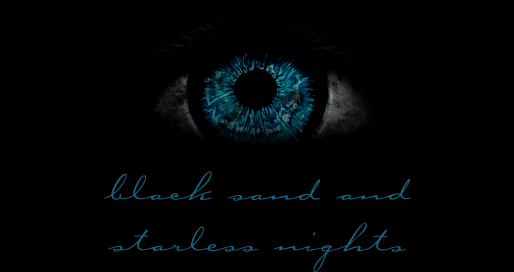 Black Sand And Starless Nights