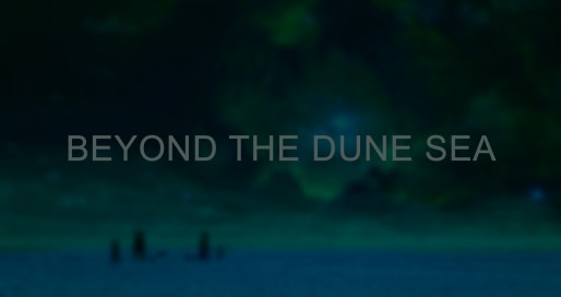 Beyond The Dune Sea