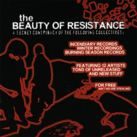 The Beauty Of Resistance - A Secret Conspiracy Of The Following Collectives: Incendiary Records - Winter Recordings - Burning Season Records